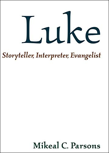 9781481300681: Luke: Storyteller, Interpreter, Evangelist