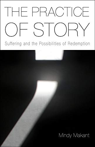 9781481300704: The Practice of Story: Suffering and the Possibilities of Redemption