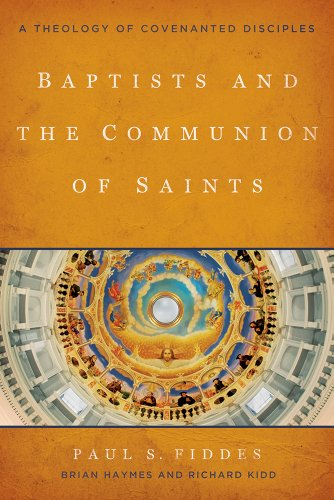 9781481300896: Baptists and the Communion of Saints: A Theology of Covenanted Disciples