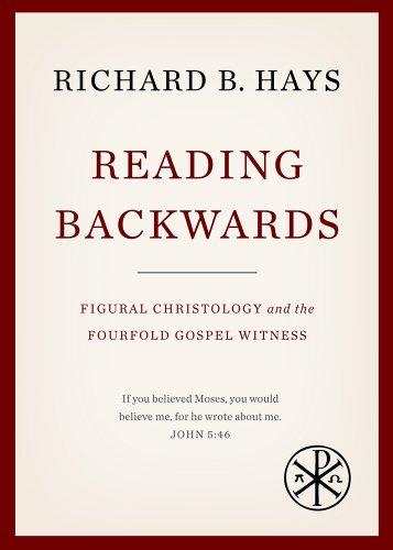 9781481302326: Reading Backwards: Figural Christology and the Fourfold Gospel Witness
