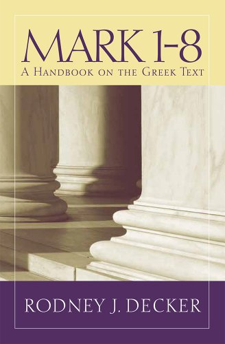 9781481302388: Mark 1-8: A Handbook on the Greek Text (Baylor Handbook on the Greek New Testament)