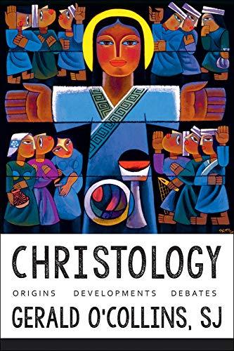 9781481302562: Christology: Origins, Developments, Debates