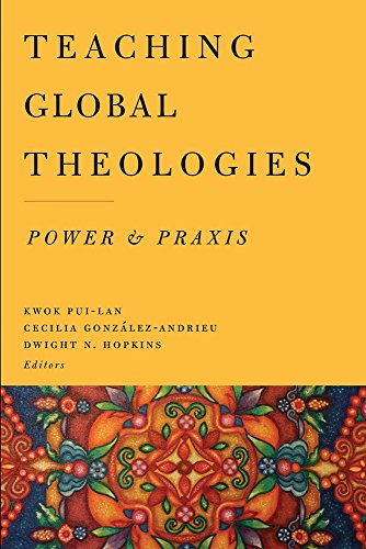 9781481302852: Teaching Global Theologies: Power and Praxis