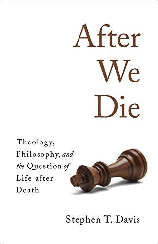 9781481303422: After We Die: Theology, Philosophy, and the Question of Life after Death