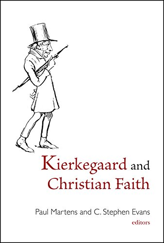 Kierkegaard and Christian Faith: Paul Martens, C. Stephen Evans