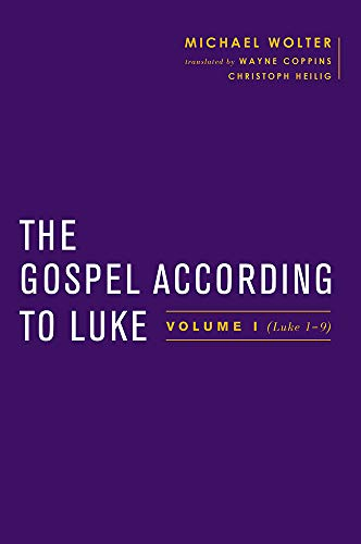 The Gospel According to Luke: Volume I (Luke 1-9) (Hardcover): Michael Wolter