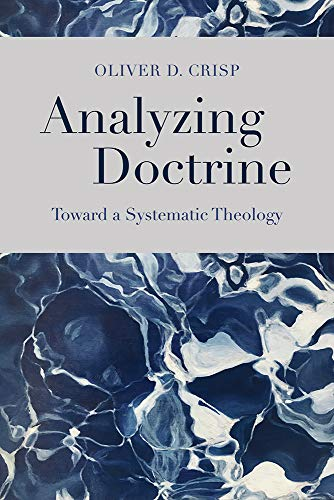 9781481309868: Analyzing Doctrine: Toward a Systematic Theology