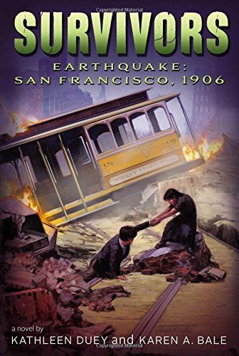 Earthquake: San Francisco, 1906 (Survivors): Duey, Kathleen; Bale, Karen A.