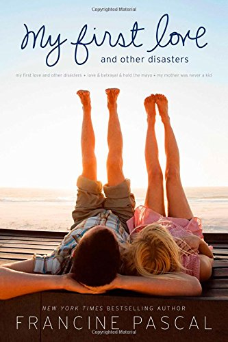 My First Love and Other Disasters: My: Pascal, Francine