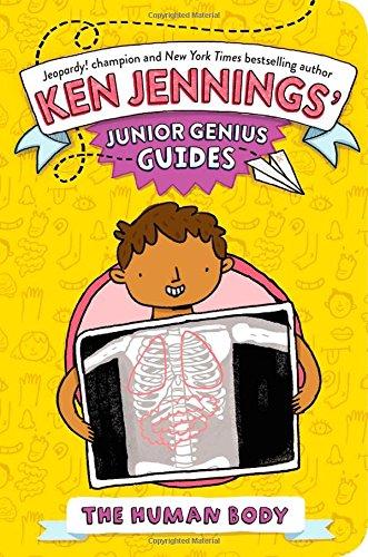 The Human Body (Ken Jennings' Junior Genius Guides): Ken Jennings