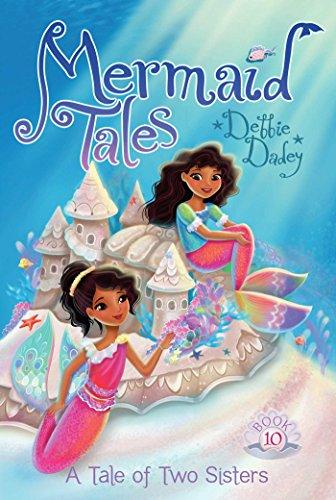 A Tale of Two Sisters (Mermaid Tales): Dadey, Debbie