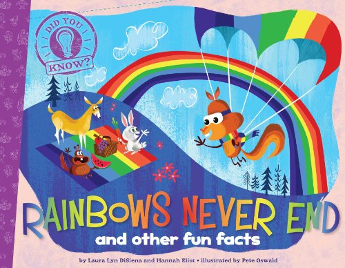 9781481402750: Rainbows Never End: and other fun facts (Did You Know?)