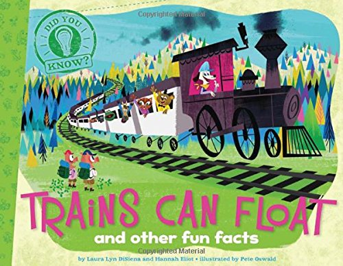 9781481402811: Trains Can Float: and other fun facts (Did You Know?)