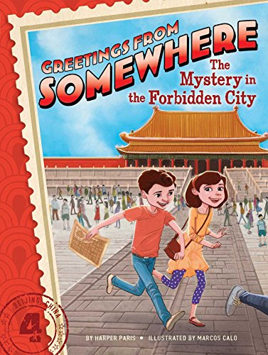 The Mystery in the Forbidden City (Greetings from Somewhere): Paris, Harper