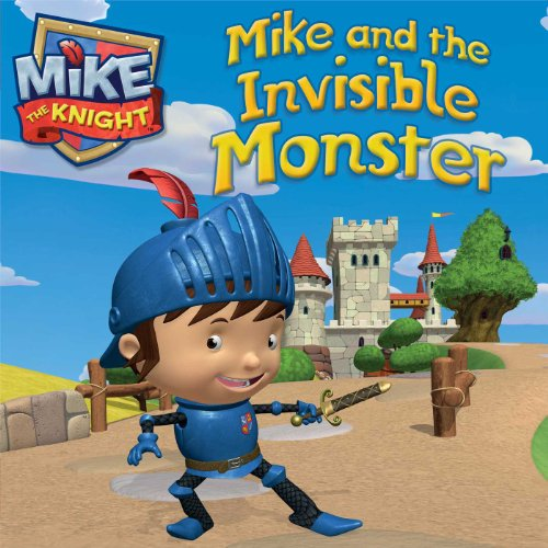 9781481403719: Mike and the Invisible Monster (Mike the Knight)