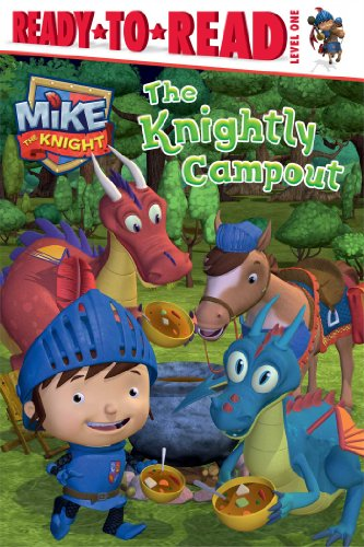 9781481404181: The Knightly Campout (Mike the Knight)
