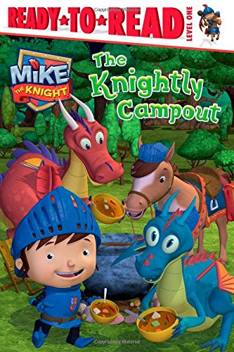 9781481404198: The Knightly Campout (Mike the Knight)