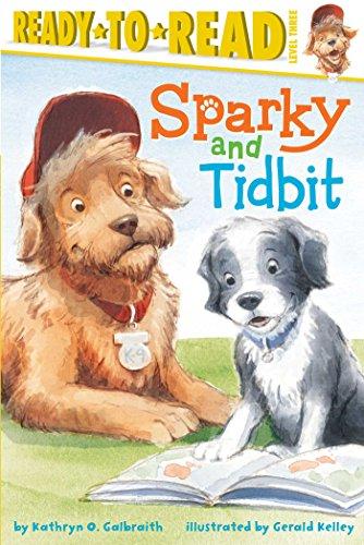 Sparky and Tidbit (Ready-To-Read): Galbraith, Kathryn Osebold