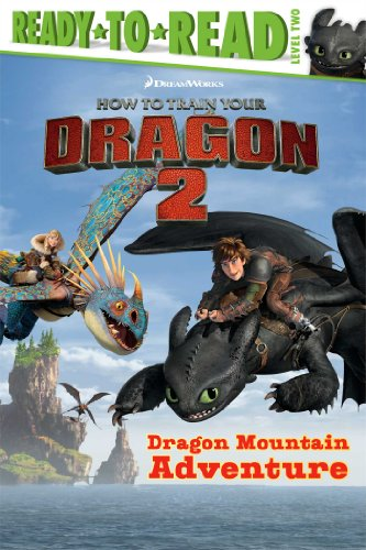 9781481404402: Dragon Mountain Adventure (How to Train Your Dragon 2: Ready-to-Read, Level 2)
