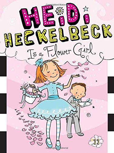 9781481404983: Heidi Heckelbeck Is a Flower Girl