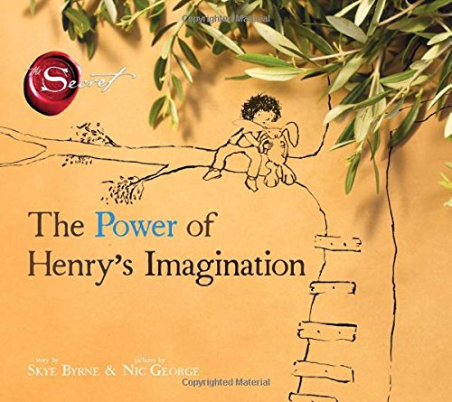 The Power of Henry's Imagination (the Secret): Byrne, Skye