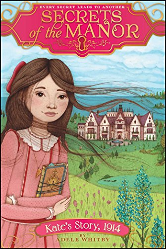 9781481406345: Kate's Story, 1914 (Secrets of the Manor)