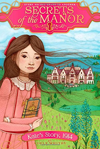 9781481406352: Kate's Story, 1914 (Secrets of the Manor)