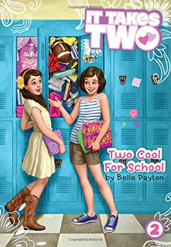 Two Cool for School (It Takes Two): Payton, Belle