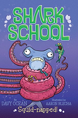 9781481406857: Squid-Napped! (Shark School)