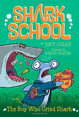 9781481406888: The Boy Who Cried Shark (Shark School)