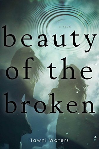 Beauty of the Broken: Waters, Tawni