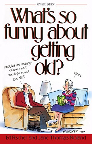 9781481407229: What's So Funny About Getting Old