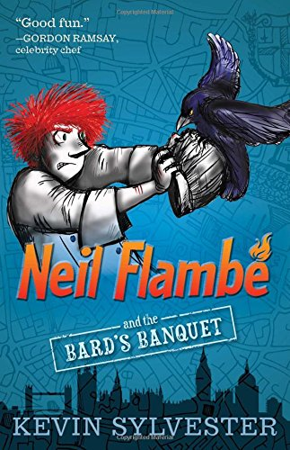 Neil Flambe and the Bard's Banquet (Neil Flambe Capers): Kevin Sylvester