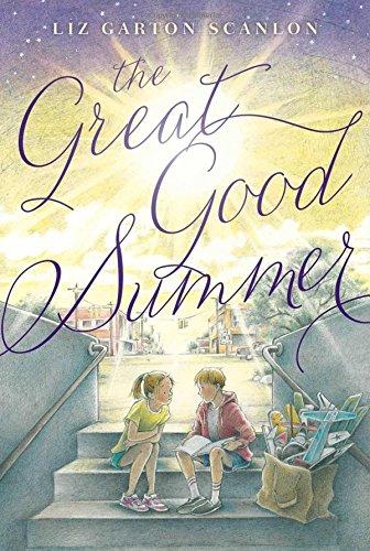 The Great Good Summer: Scanlon, Liz Garton