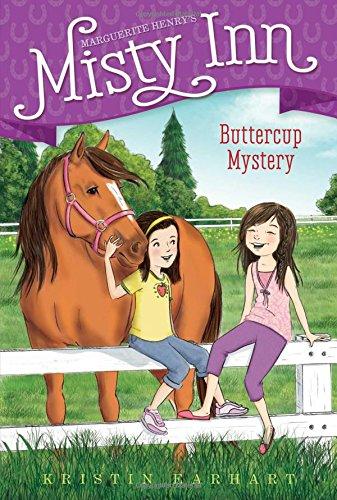 Buttercup Mystery (Marguerite Henry's Misty Inn): Earhart, Kristin