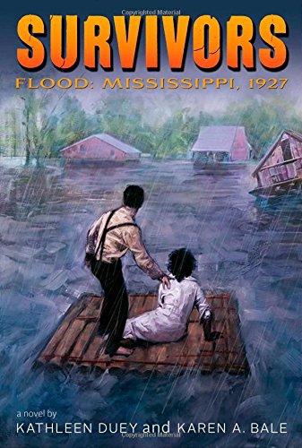 Flood: Mississippi, 1927 (Survivors): Duey, Kathleen; Bale, Karen A.