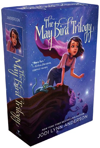 The May Bird Trilogy: The Ever After; Among the Stars; Warrior Princess: Anderson, Jodi Lynn