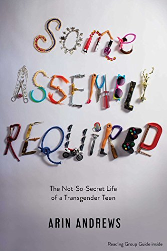 9781481416764: Some Assembly Required: The Not-So-Secret Life of a Transgender Teen