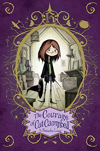 The Courage of Cat Campbell: Lowe, Natasha