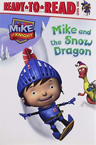 Mike and the Snow Dragon (Mike the Knight): Prendergrass, Daphne