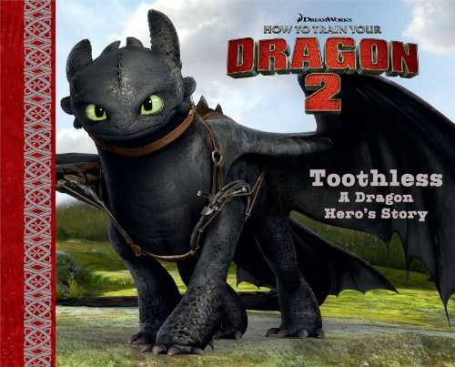 Toothless: A Dragon Hero's Story (How to Train Your Dragon 2)
