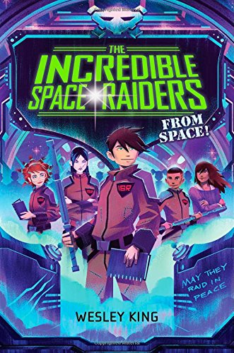 9781481423199: The Incredible Space Raiders from Space!