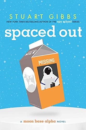 Spaced Out (Moon Base Alpha): Stuart Gibbs