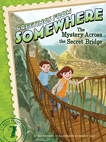 The Mystery Across the Secret Bridge (Greetings from Somewhere): Paris, Harper
