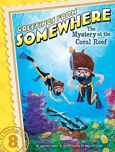 The Mystery at the Coral Reef (Greetings from Somewhere): Paris, Harper