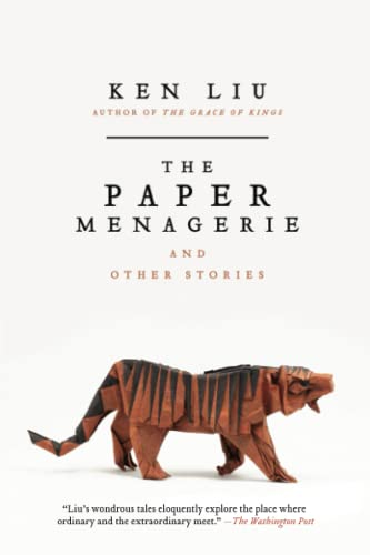 9781481424363: The Paper Menagerie and Other Stories