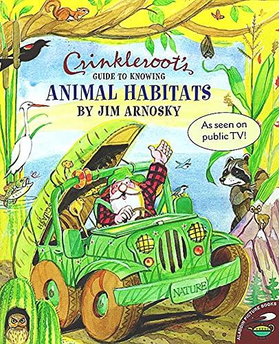 Crinkleroot's Guide to Knowing Animal Habitats: Jim Arnosky
