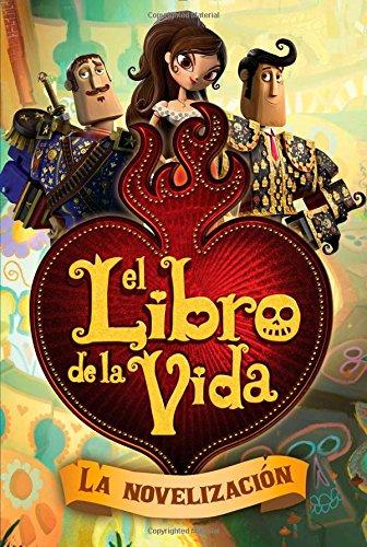 9781481426947: El libro de la vida: La novelización (The Book of Life Movie Novelization) (Spanish Edition)