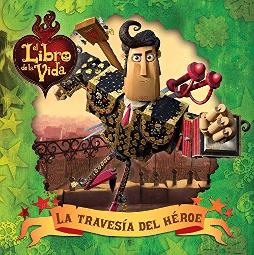 9781481426961: La Travesia del Heroe (Book of Life)