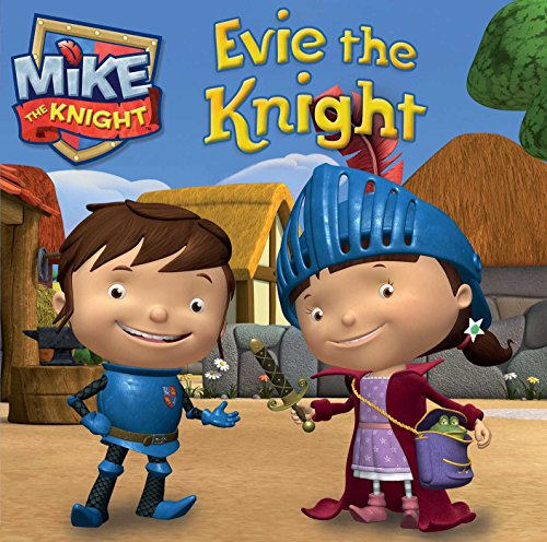 Evie the Knight (Mike the Knight): Maggie Testa